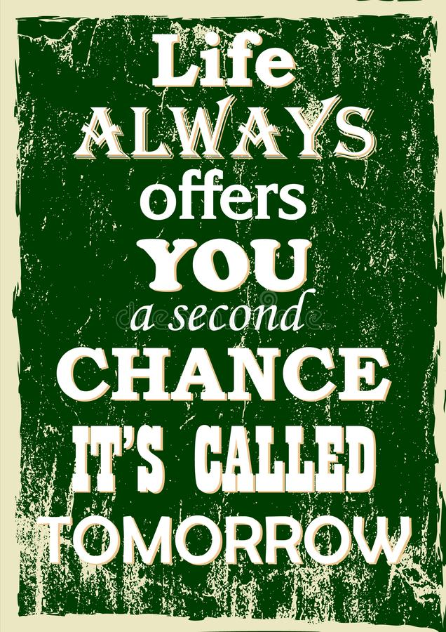 Life always offers you a second chance It is called tomorrow Vintage typography vector illustration grunge effects stock illustration