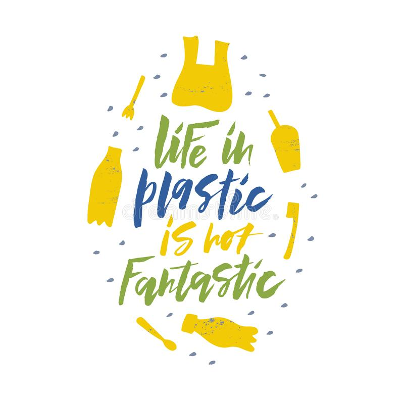 Life in plastic is not fantastic slogan in round frame. Life in plastic is not fantastic slogan message in round frame. Ocean contamination vector banner royalty free illustration