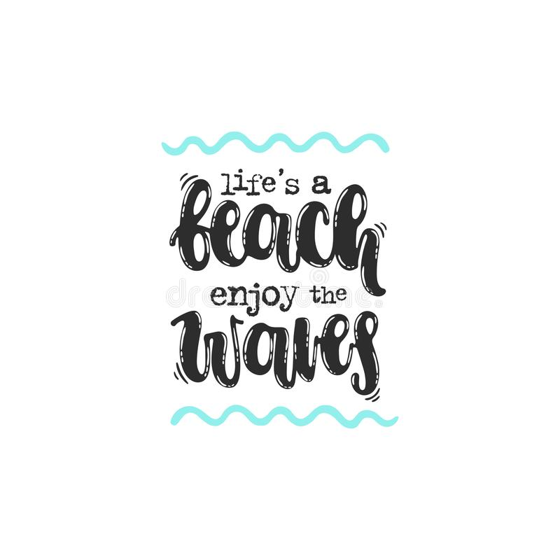Life`s a beach enjoy the waves stock illustration