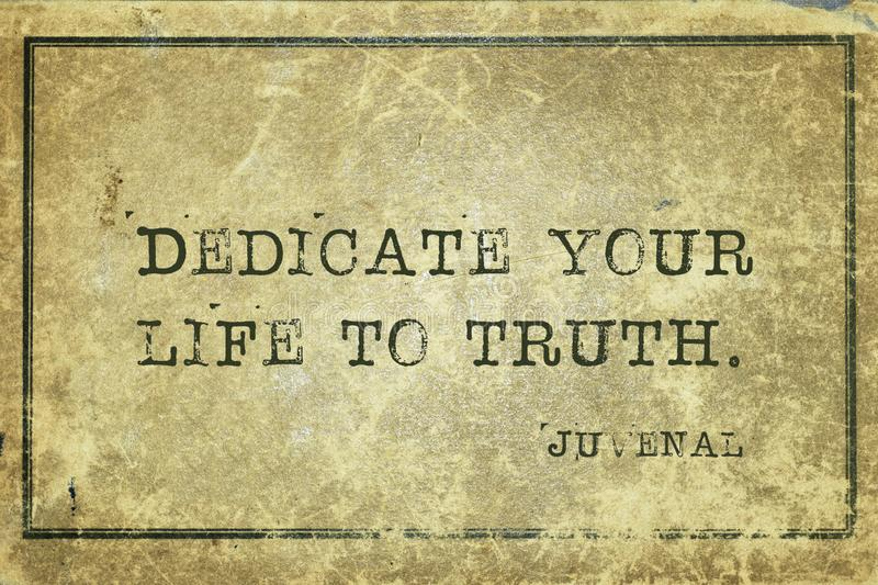 Life to truth Juvenal. Dedicate your life to truth - ancient Roman poet Juvenal quote printed on grunge vintage cardboard stock photography