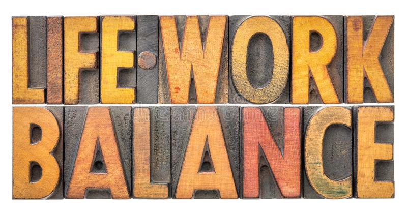 Life work balance word abstract in vintage letterpress wood type. Life work balance - isolated word abstract in vintage letterpress wood type printing blocks royalty free stock images