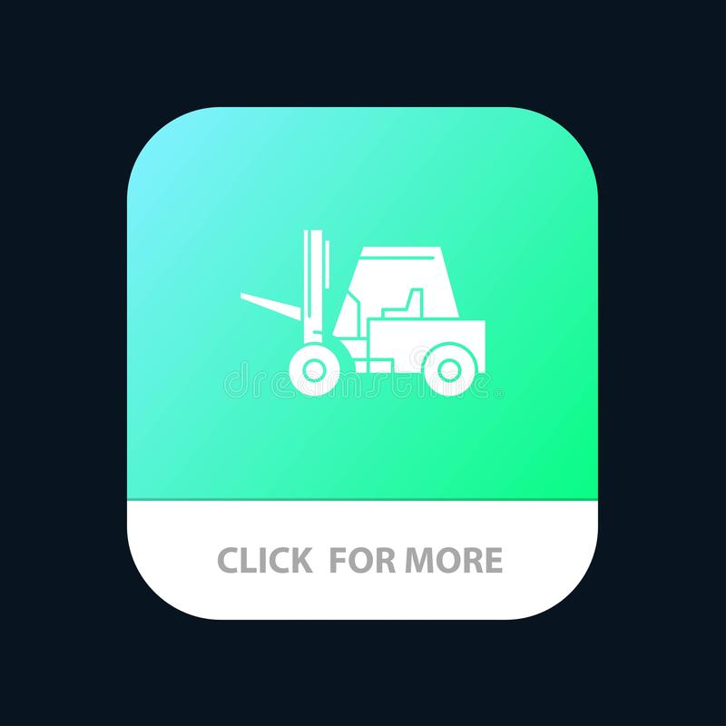 Lifter, Lifting, Truck, Transport Mobile App Button. Android and IOS Glyph Version vector illustration