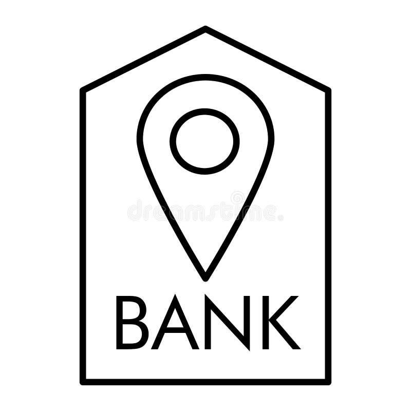 Ligne mince icône de banque d'emplacement Buildind de banque et illustration de vecteur de goupille d'isolement sur le blanc Styl illustration stock