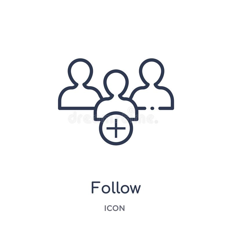 Linear follow icon from Blogger and influencer outline collection. Thin line follow vector isolated on white background. follow royalty free illustration