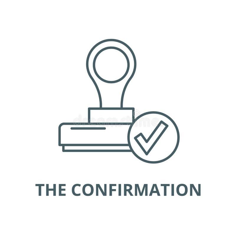A linha ícone do vetor da confirmação, conceito linear, sinal do esboço, símbolo ilustração stock