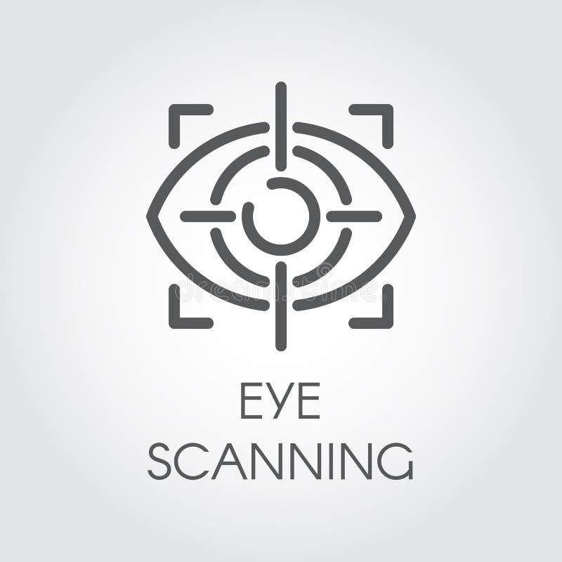 Linha de exploração ícone do olho Sistema de reconhecimento biométrico Tecnologia de sensor da retina Logotipo do esboço Ilustraç ilustração royalty free