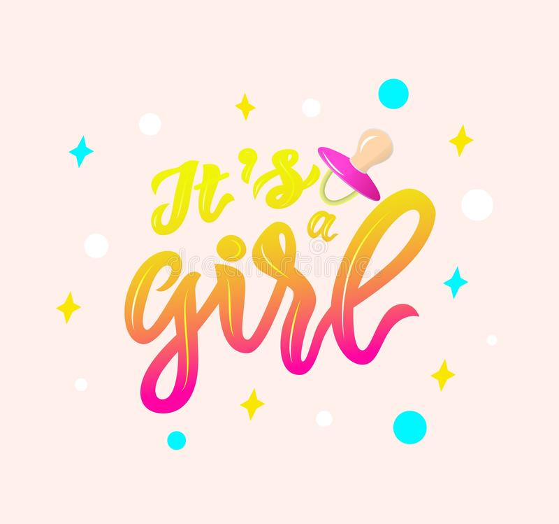 LInscription of phrase Its a girl with pink nipple soother on pink background. Lettering for babies clothes and nursery vector illustration