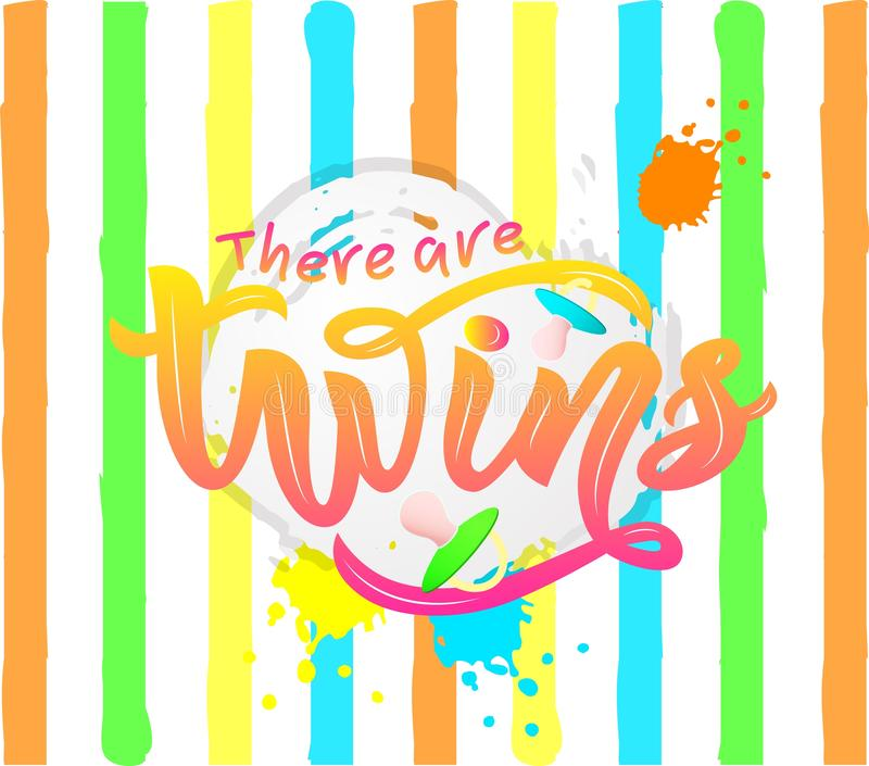 LInscription of phrase There are twins with nipples soother on striped background. vector illustration