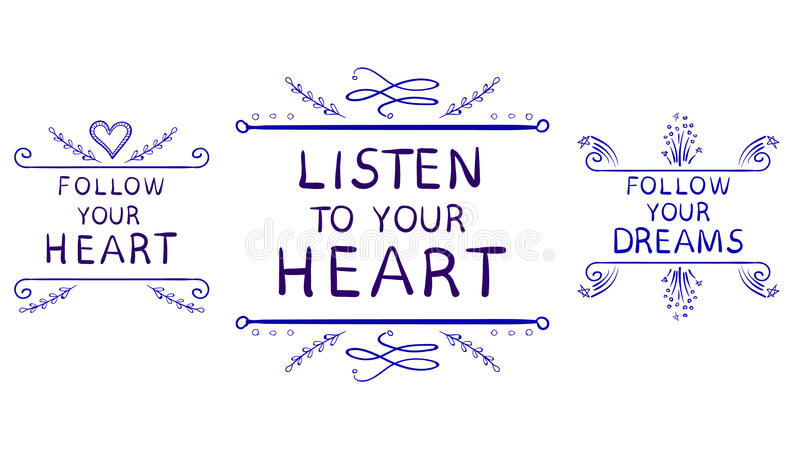 LISTEN TO YOUR HEART, FOLLOW YOUR DREAMS, FOLLOW YOUR HEART text isolated on white, hand sketched typographic elements vector illustration