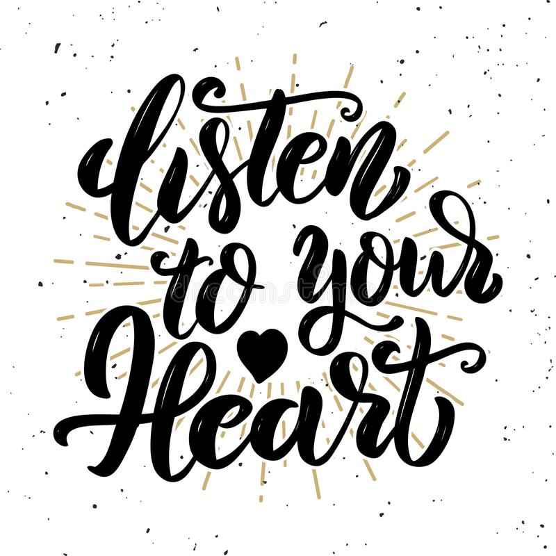 Listen to your heart .Hand drawn motivation lettering quote. stock illustration