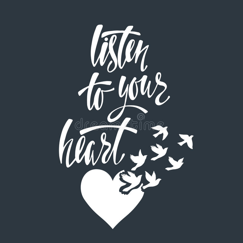 Listen to your heart. Inspirational quote stock illustration