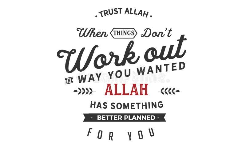 Lita på Allah, när sakerdon't utarbetar vägen som du önskade Allah har något bättre som planeras för dig royaltyfri illustrationer