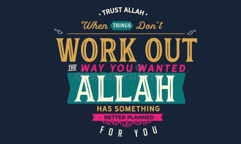 Lita på Allah, när sakerdon't utarbetar vägen som du önskade Allah har något bättre som planeras för dig stock illustrationer
