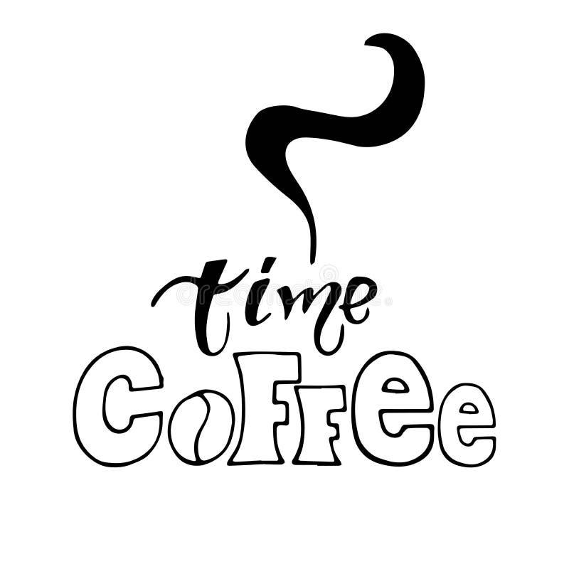 Literowanie kawy czas R?cznie pisany wycena dla napoju, nap?j kawiarni i menu tematu lub, plakat, koszulka druk, logo royalty ilustracja
