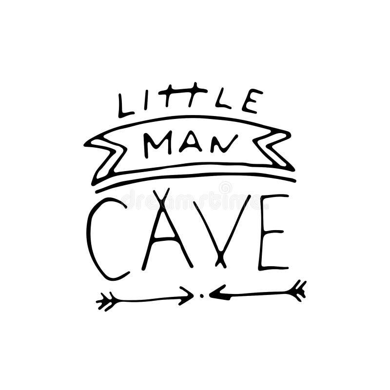 Little man cave. Nursery lettering design. vector illustration