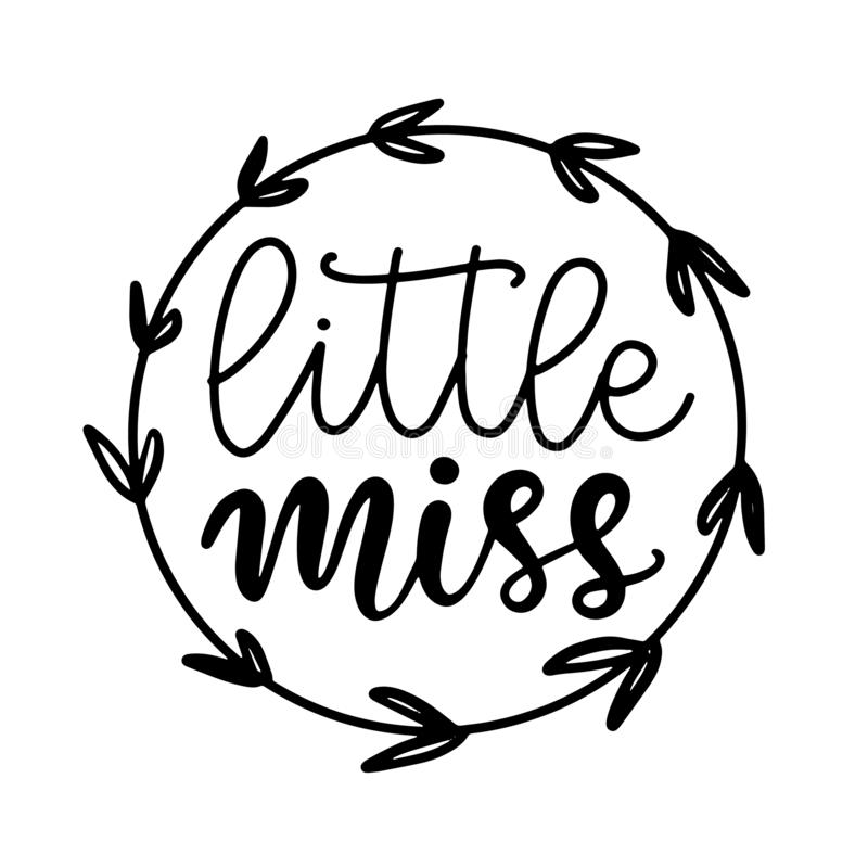 Little Miss inscription poster, printable girl t shirt design. Modern calligraphy, hand written lettering with wreath, for greating card, baby shower party vector illustration