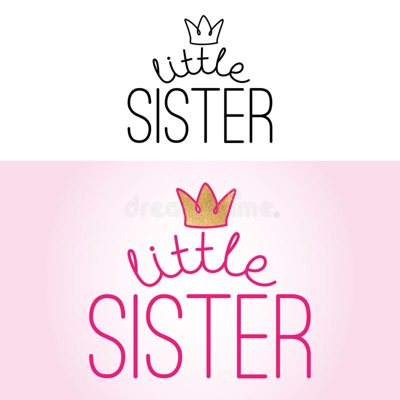 Little sister - Handmade calligraphy. Vector quote set black and color with crown. Good for clothes, gift or scrap booking, posters, textiles royalty free illustration