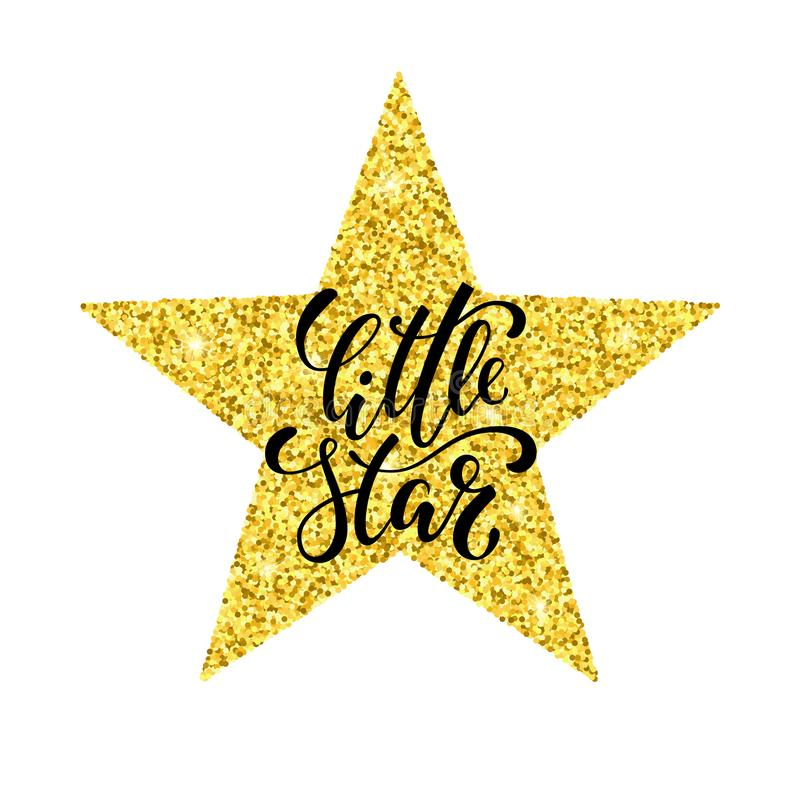 Little star. Hand drawn creative calligraphy and brush pen lettering on gold glitter star. isolated on white background. Design holiday greeting cards stock illustration