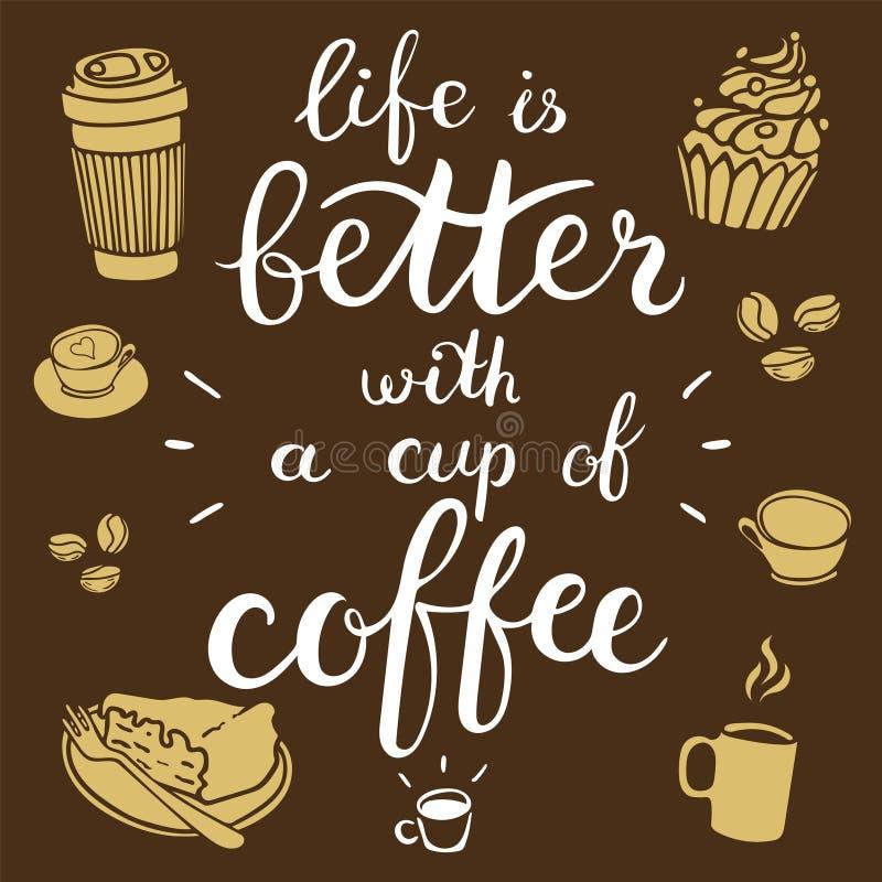 Liv är bättre med en kopp kaffe Vektorillustration med hand-dragen bokstäver Beståndsdelar för grafisk design för borstekalligraf vektor illustrationer