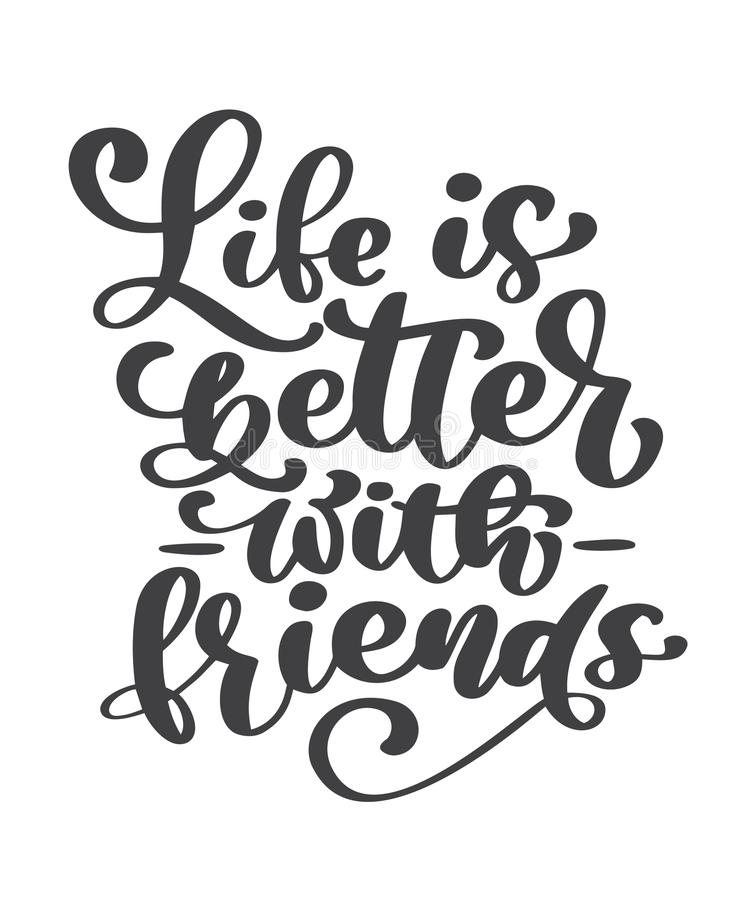 Liv är bättre med handskriven bokstävertext för vänner Lyckligt kort för kamratskapdaghälsning Modern uttrycksvektorhand royaltyfri illustrationer