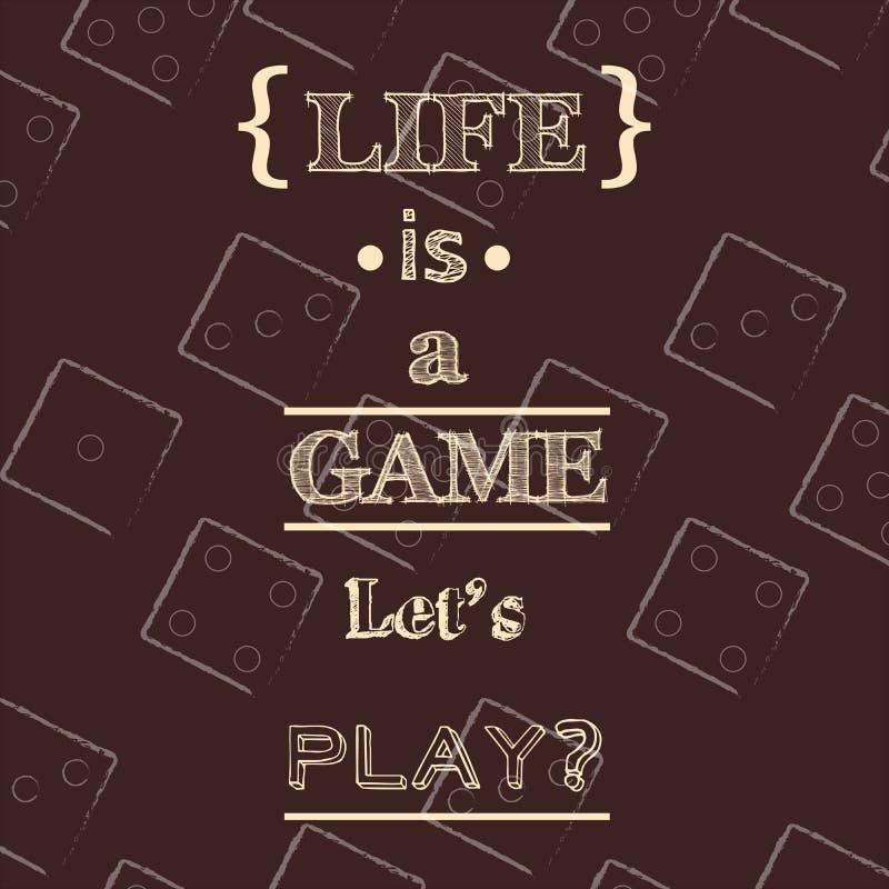Liv är en lek, lät oss spela? Typografisk bakgrund för citationstecken royaltyfri illustrationer