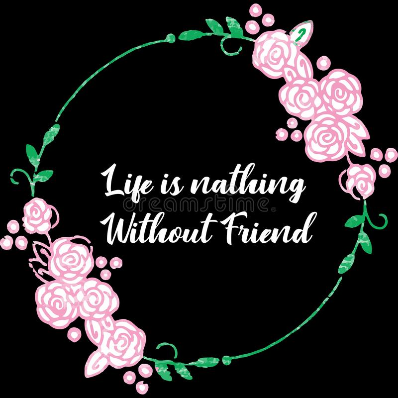 Liv är ingenting utan den bra vännen royaltyfri illustrationer