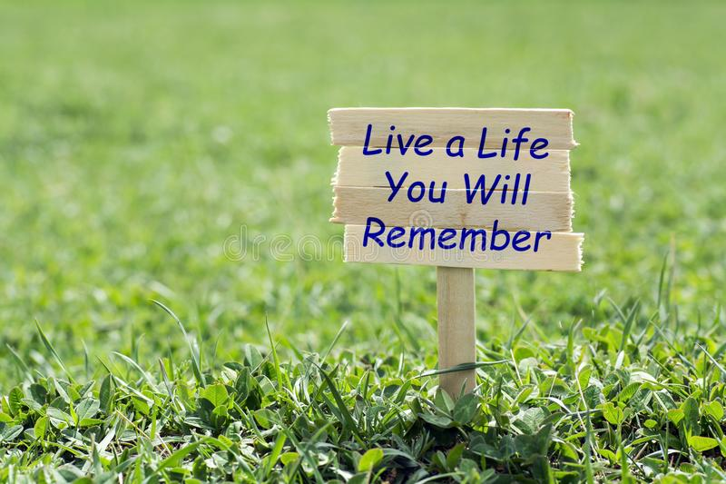 Live a life you will remember stock photography