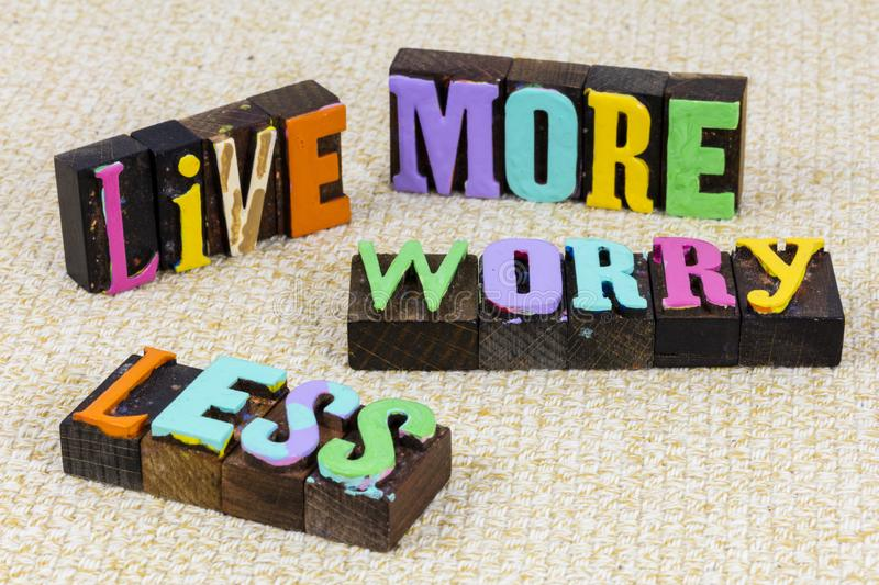 Live love life more worry less positive thinking believe royalty free stock photo