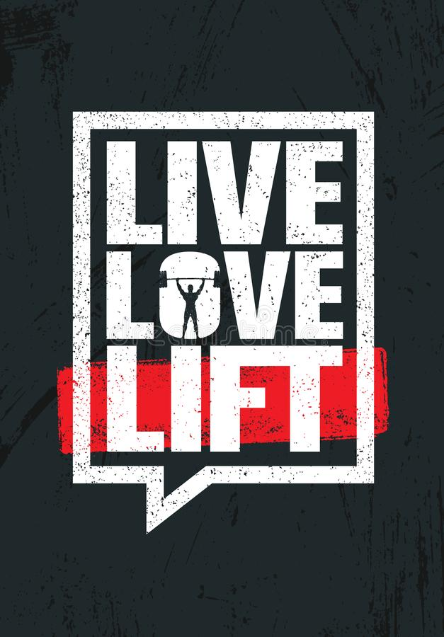 Live Love Lift. Inspiring Workout and Fitness Gym Motivation Quote Illustration Sign. Creative Strong Sport Vector. Rough Typography Grunge Wallpaper Poster stock illustration
