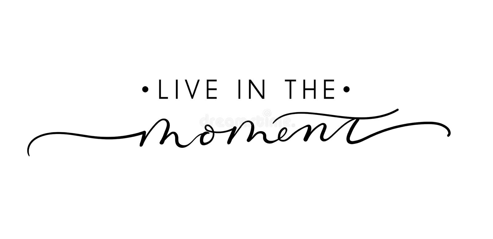Live in the moment inspirational lettering quote. Vector illustration. Live in the moment inspirational lettering quote. Lettering isolated. Vector illustration stock illustration