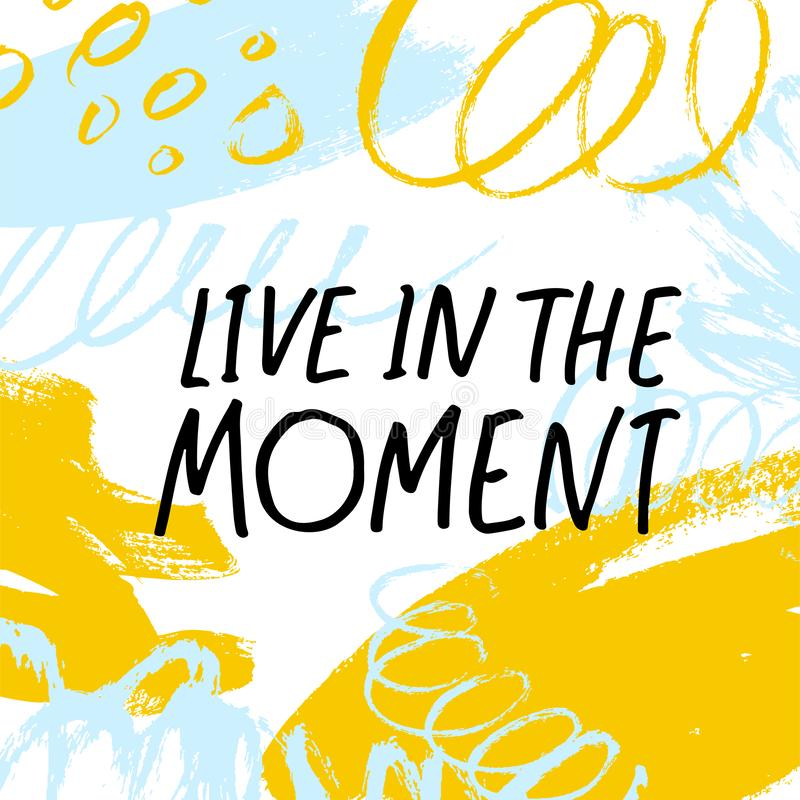 Live in the moment quote handwritten lettering. Vector ink modern calligraphy. Dry paint brushstrokes color background. stock illustration