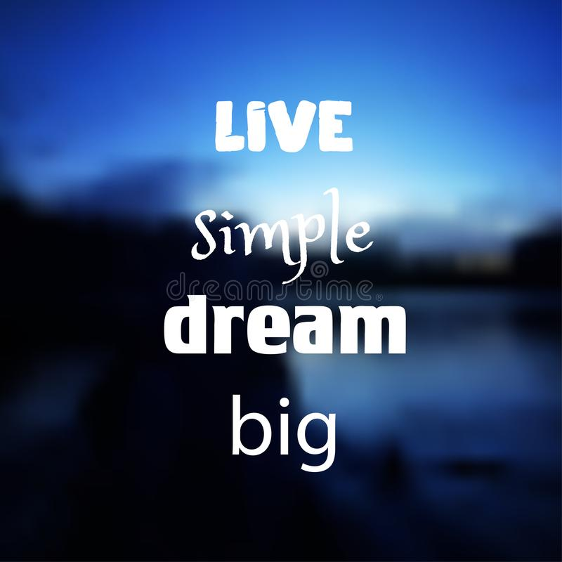 Live simple dream big. Inspirational quote. Motivational poster. Text on blurred bright colorful background vector illustration