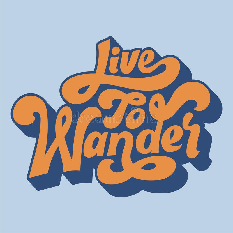 Free Live To Wander Typography Style Illustration Stock Photo - 126905810