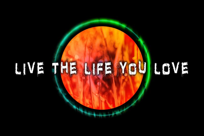 Live the live you love text in colorful background quote wallpaper fine prints stock images