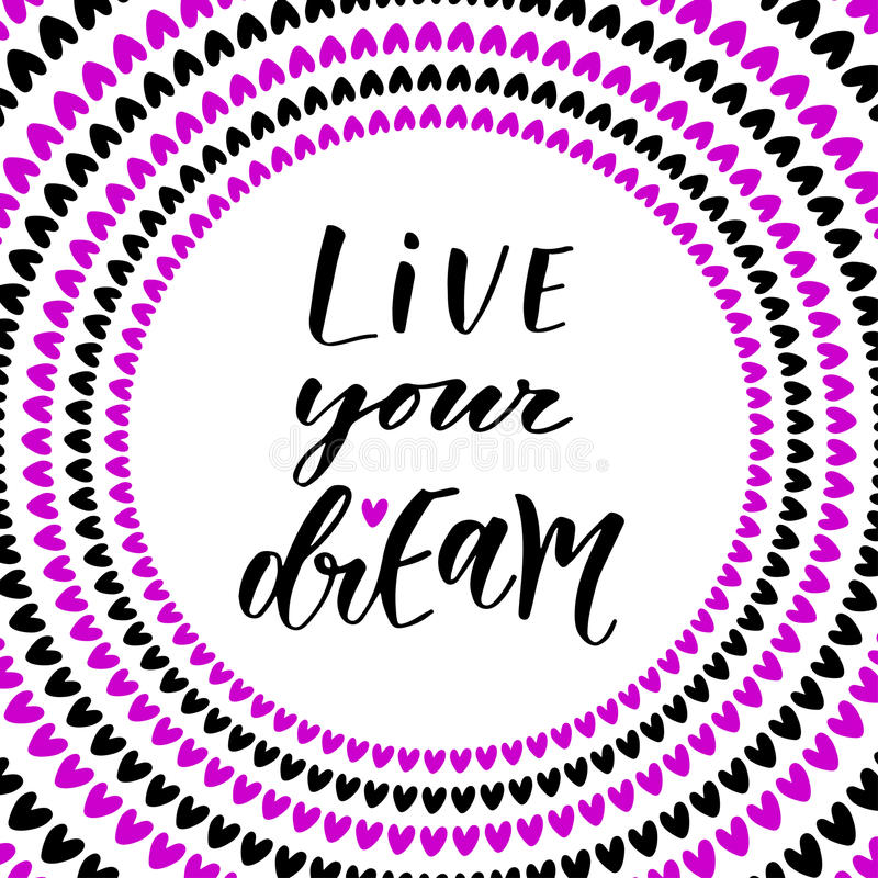 Live your dreams. Hand lettering modern calligraphy. Inspirational phrase in vector.  vector illustration