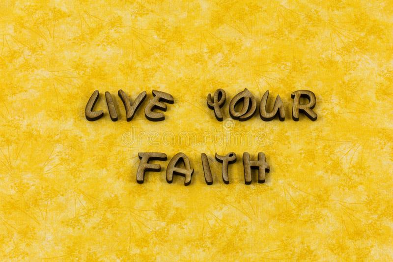 Live your faith purity religion belief letterpress type stock photography