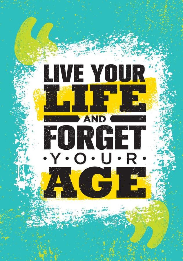 Live Your Life And Forget Ihr Alter Anspornende kreative Motivations-Zitat-Plakat-Schablone Vektortypographie stock abbildung