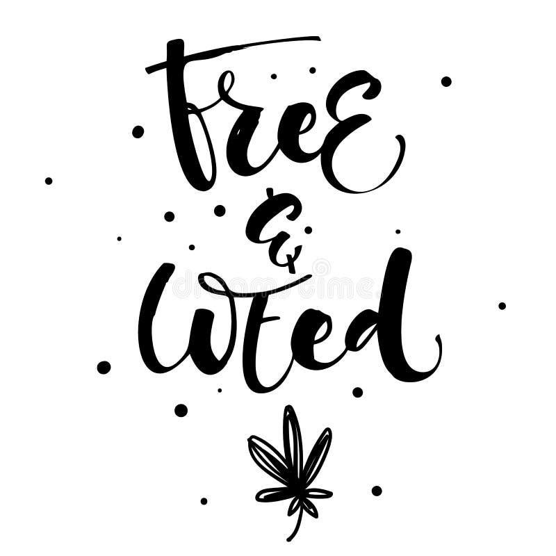 Livre e remova ervas daninhas - para remover ervas daninhas para legalizar a frase moderna tirada m?o da caligrafia ilustração stock