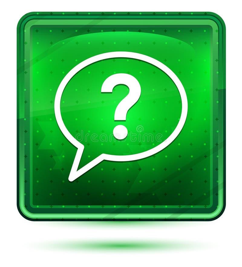 Ljus för neon för symbol för bubbla för frågefläck - grön fyrkantig knapp stock illustrationer