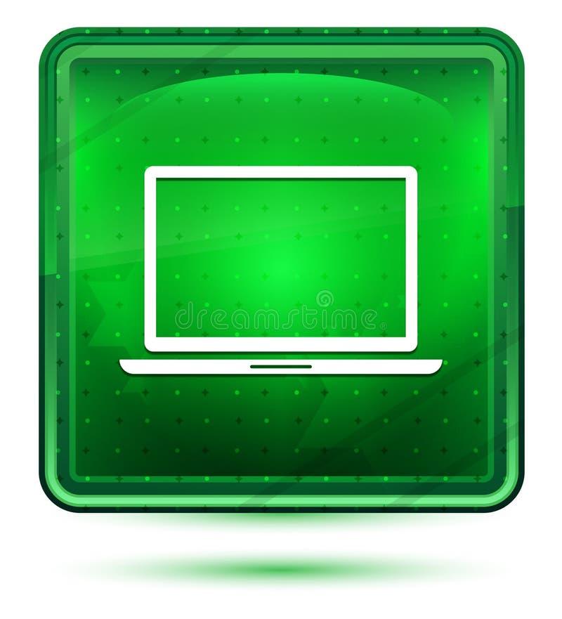 Ljust för bärbar datorsymbolsneon - grön fyrkantig knapp vektor illustrationer