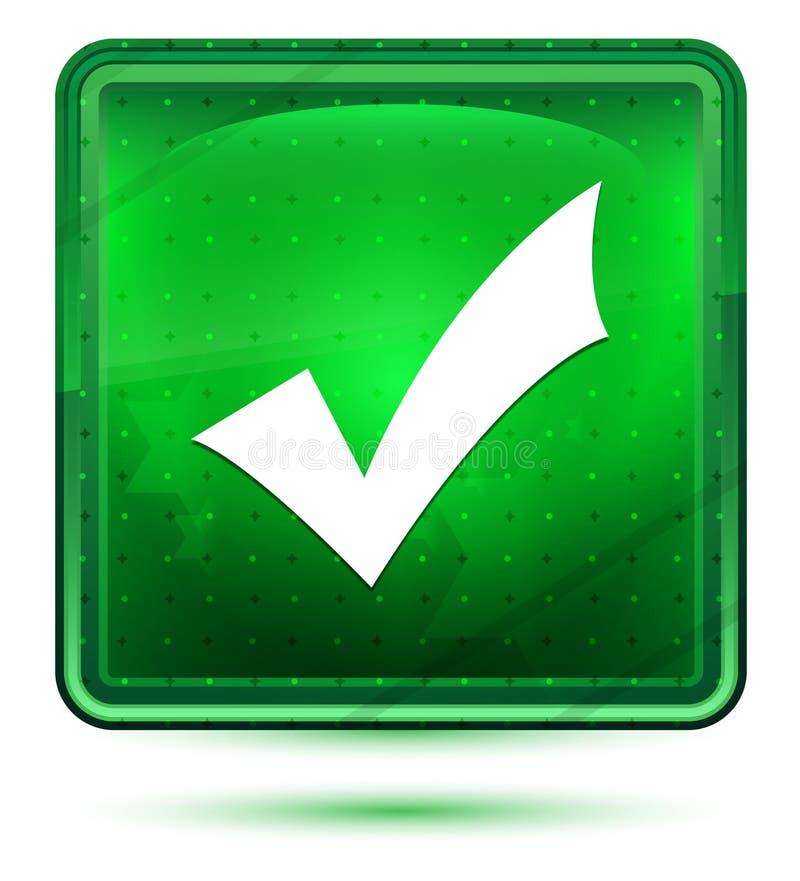 Ljust för Checkmarksymbolsneon - grön fyrkantig knapp royaltyfri illustrationer