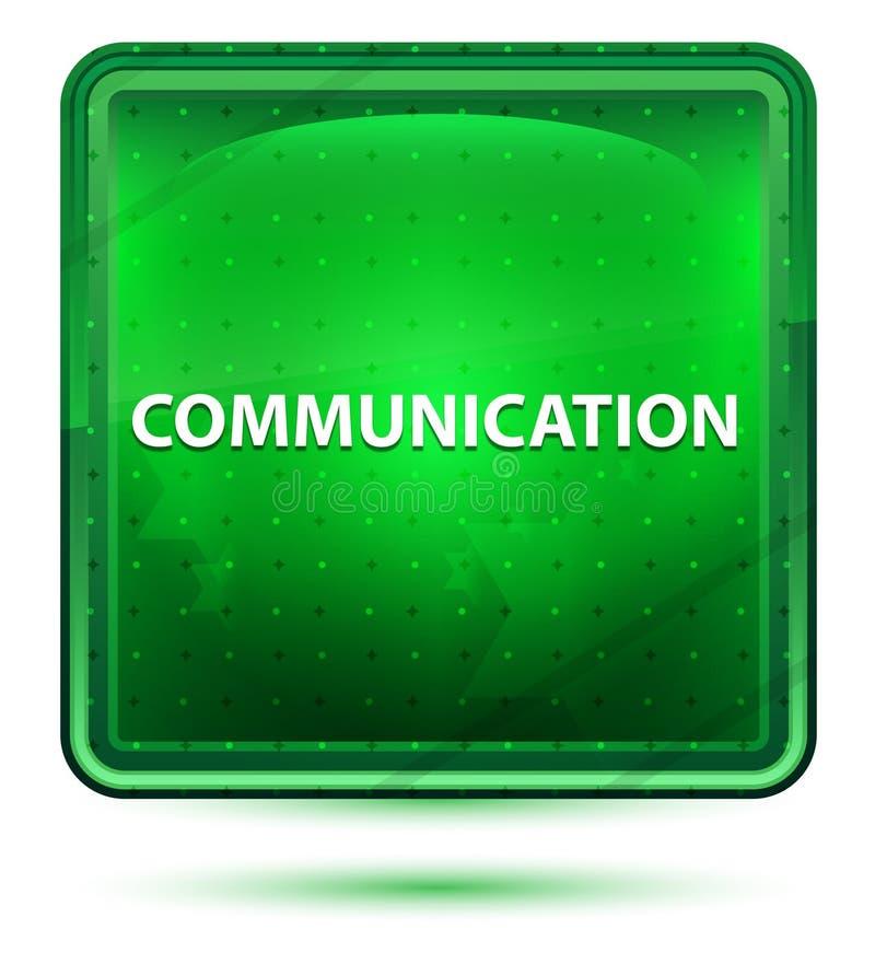 Ljust för kommunikationsneon - grön fyrkantknapp stock illustrationer
