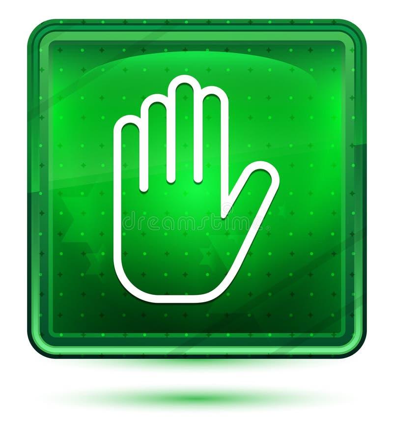 Ljust för neon för stopphandsymbol - grön fyrkantig knapp vektor illustrationer
