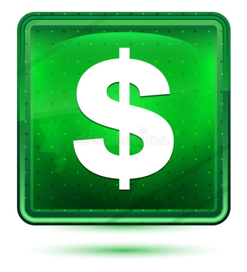 Ljust för neon för symbol för dollartecken - grön fyrkantig knapp royaltyfri illustrationer