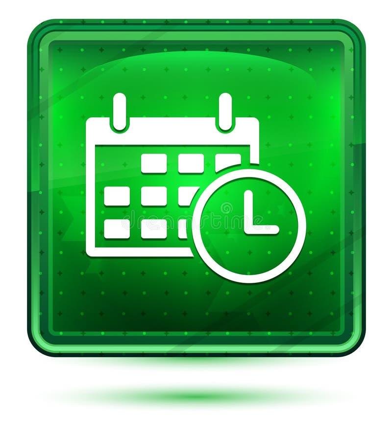 Ljust för neon för symbol för tidsbeställningsdatumkalender - grön fyrkantig knapp royaltyfri illustrationer