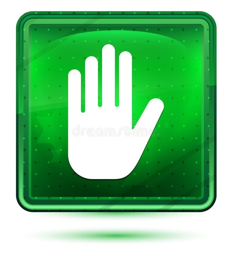 Ljust f?r neon f?r stopphandsymbol - gr?n fyrkantig knapp vektor illustrationer