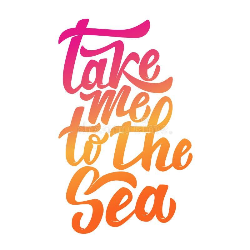 Lléveme al mar Mano dibujada poniendo letras a la frase aislada en pizca stock de ilustración