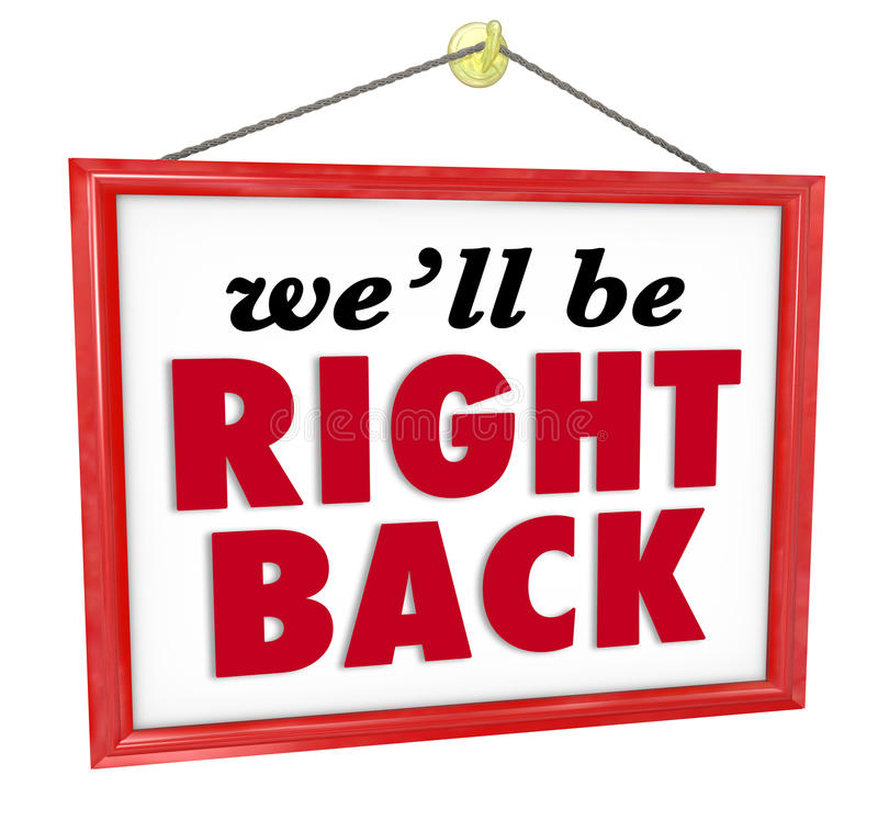 Download We'll Be Right Back Hanging Store Sign Absent Break Closed Stock Image - Image: 33298791