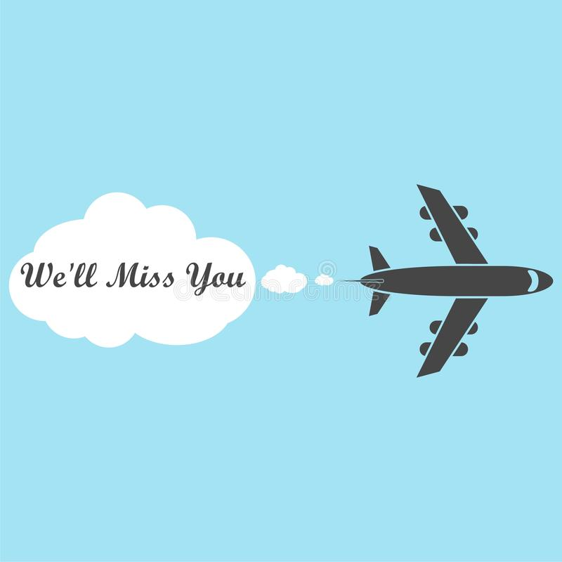 We`ll miss you, We will miss you sign, We`ll Miss You written. Simple vector illustration royalty free illustration