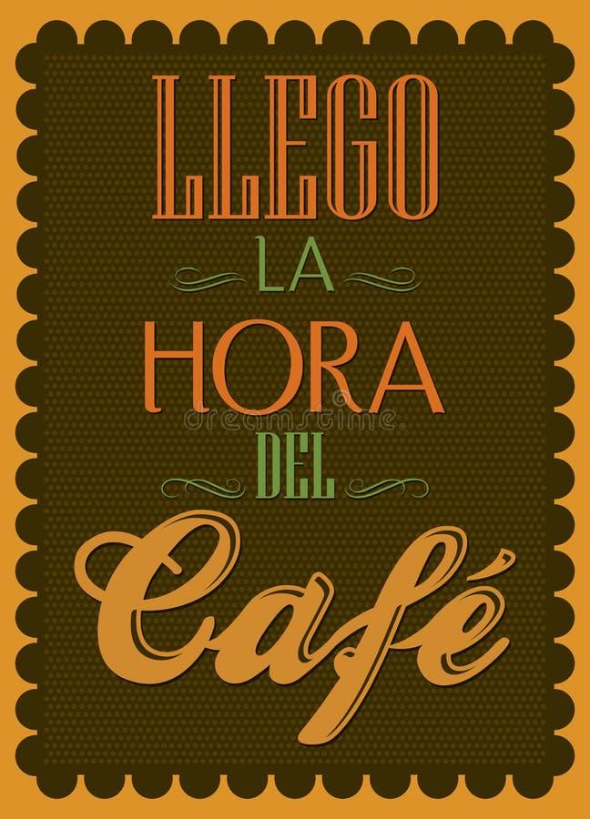 Llego la hora del cafe - él español del tiempo del café de s  stock de ilustración